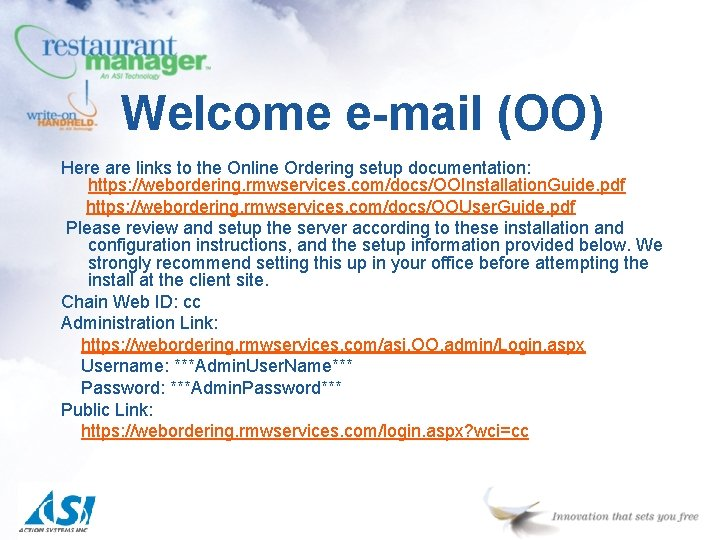 Welcome e-mail (OO) Here are links to the Online Ordering setup documentation: https: //webordering.
