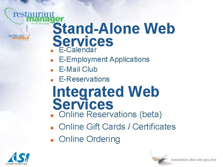 Stand-Alone Web Services E-Calendar n n E-Employment Applications E-Mail Club E-Reservations Integrated Web Services