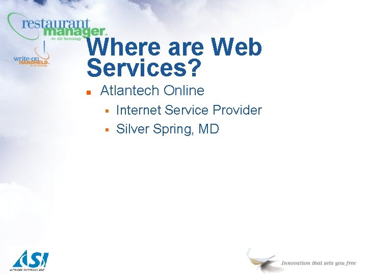 Where are Web Services? n Atlantech Online § § Internet Service Provider Silver Spring,