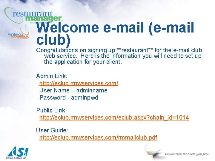 Welcome e-mail (e-mail club) Congratulations on signing up **restaurant** for the e-mail club web