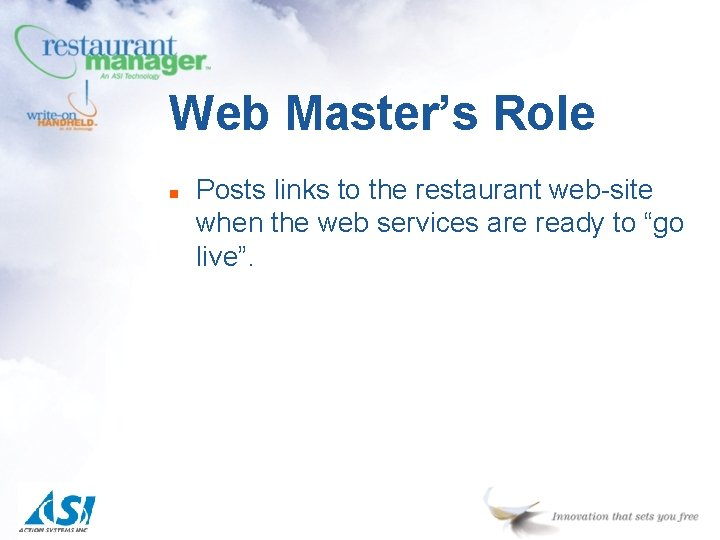Web Master's Role n Posts links to the restaurant web-site when the web services