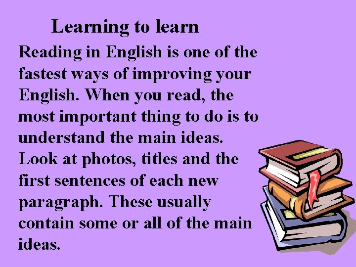 Learning to learn Reading in English is one of the fastest ways of improving