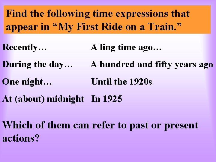 """Find the following time expressions that appear in """"My First Ride on a Train."""