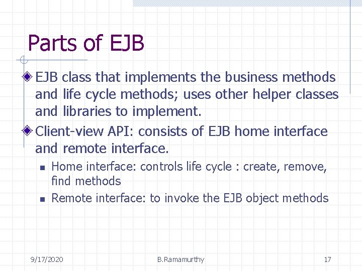Parts of EJB class that implements the business methods and life cycle methods; uses