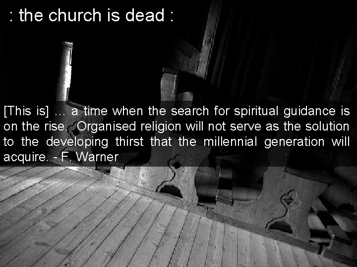 : the church is dead : [This is] … a time when the search