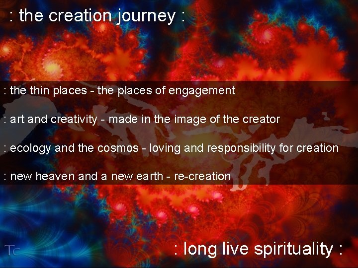 : the creation journey : : the thin places - the places of engagement