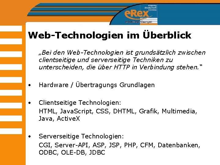 """Web-Technologien im Überblick """"Bei den Web-Technologien ist grundsätzlich zwischen clientseitige und serverseitige Techniken zu"""