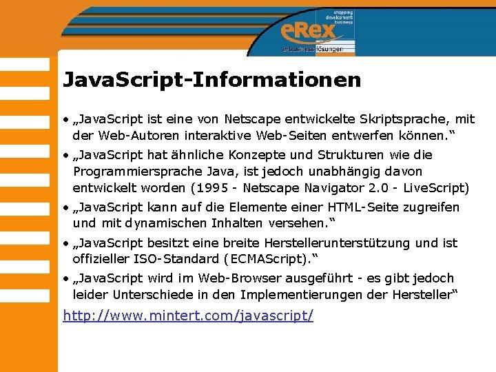 """Java. Script-Informationen • """"Java. Script ist eine von Netscape entwickelte Skriptsprache, mit der Web-Autoren"""