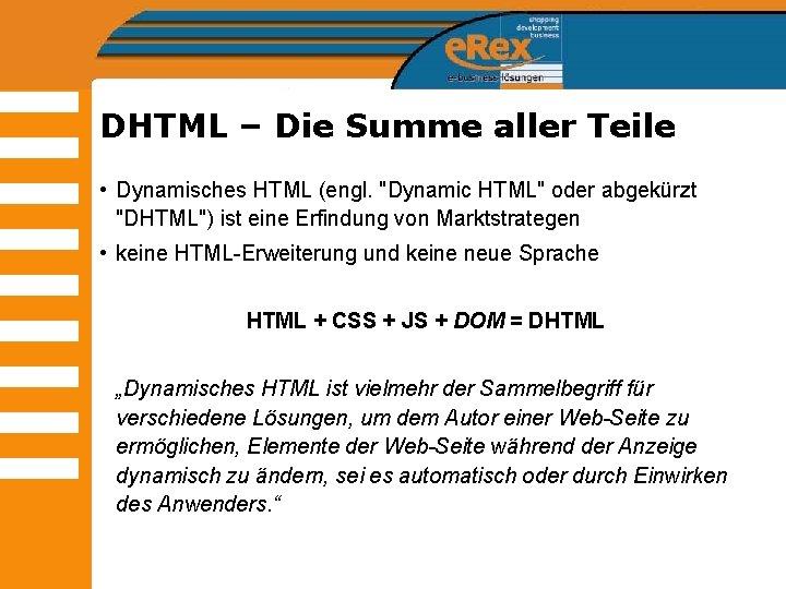 "DHTML – Die Summe aller Teile • Dynamisches HTML (engl. ""Dynamic HTML"" oder abgekürzt"