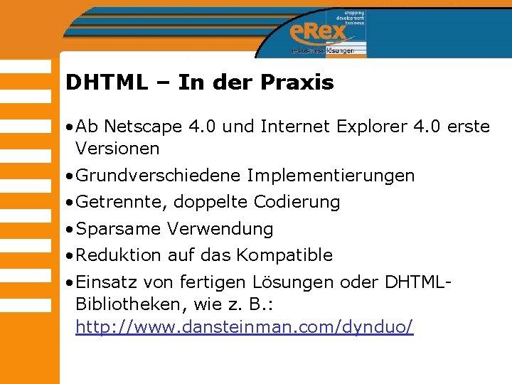 DHTML – In der Praxis • Ab Netscape 4. 0 und Internet Explorer 4.