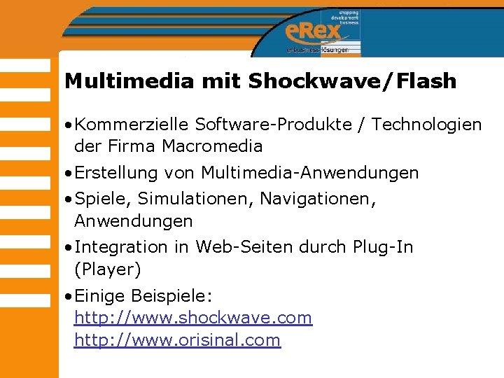 Multimedia mit Shockwave/Flash • Kommerzielle Software-Produkte / Technologien der Firma Macromedia • Erstellung von