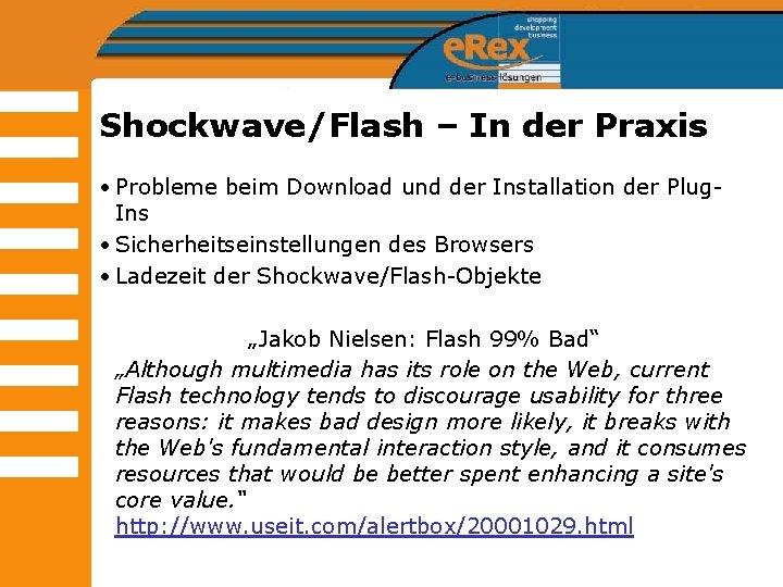 Shockwave/Flash – In der Praxis • Probleme beim Download und der Installation der Plug.