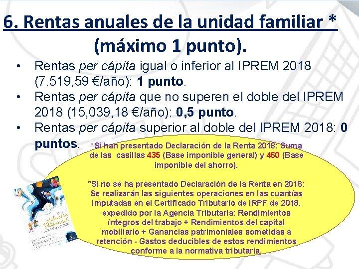 6. Rentas anuales de la unidad familiar * (máximo 1 punto). • • •