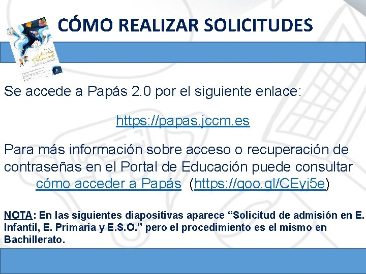 CÓMO REALIZAR SOLICITUDES Se accede a Papás 2. 0 por el siguiente enlace: https: