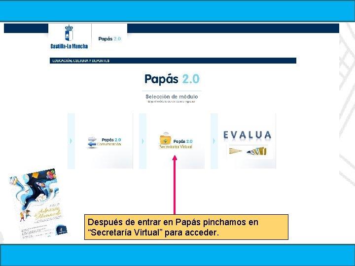 """Después de entrar en Papás pinchamos en """"Secretaría Virtual"""" para acceder."""