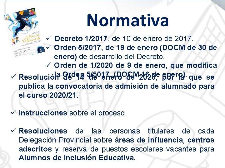 Normativa ü Decreto 1/2017, de 10 de enero de 2017. ü Orden 5/2017, de