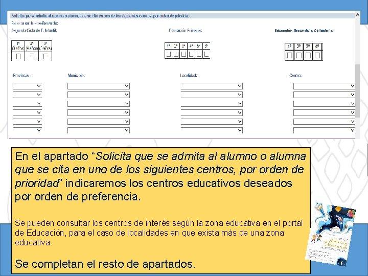 """Educación Secundaria Obligatoria: En el apartado """"Solicita que se admita al alumno o alumna"""