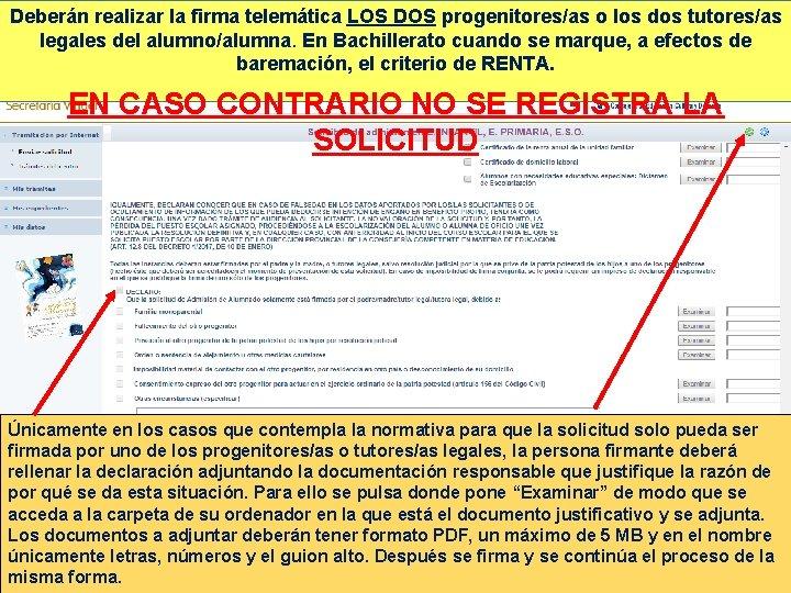 Deberán realizar la firma telemática LOS DOS progenitores/as o los dos tutores/as legales del