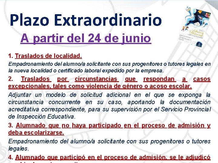 Plazo Extraordinario A partir del 24 de junio 1. Traslados de localidad. Empadronamiento del