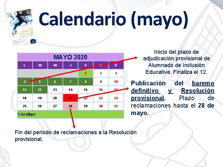 Calendario (mayo) Inicio del plazo de adjudicación provisional de Alumnado de Inclusión Educativa. Finaliza