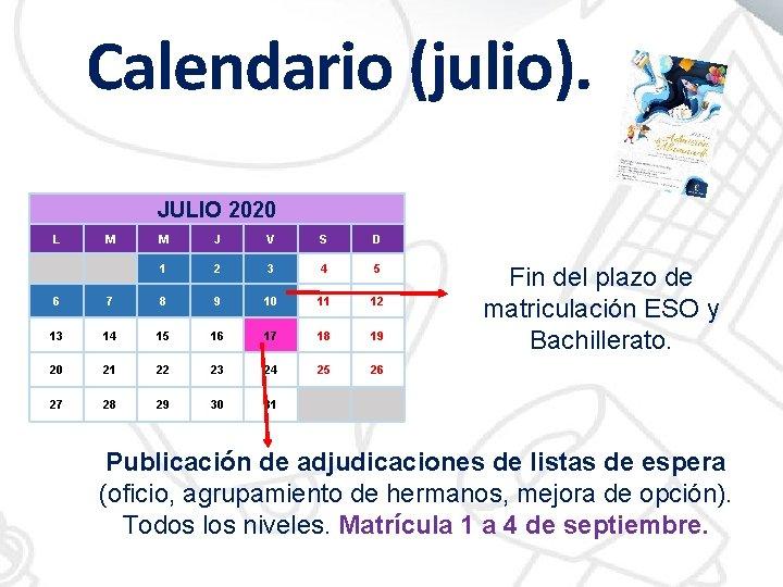 Calendario (julio). JULIO 2020 L M M J V S D 1 2 3