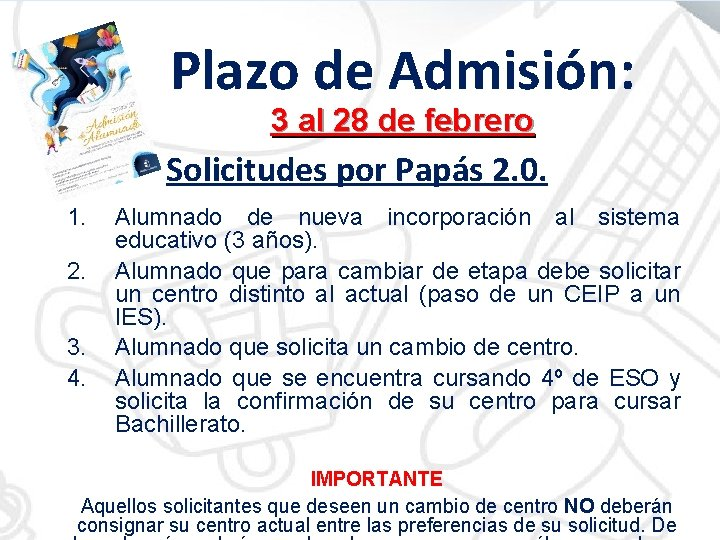 Plazo de Admisión: 3 al 28 de febrero Solicitudes por Papás 2. 0. 1.