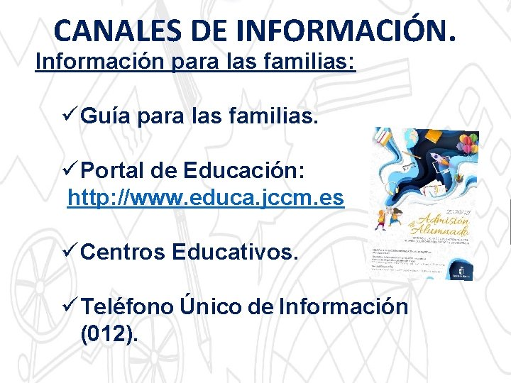 CANALES DE INFORMACIÓN. Información para las familias: ü Guía para las familias. ü Portal