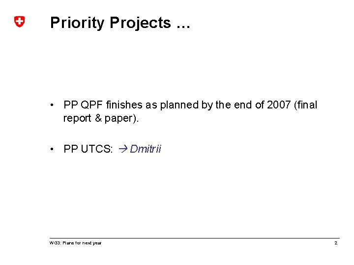 Priority Projects … • PP QPF finishes as planned by the end of 2007