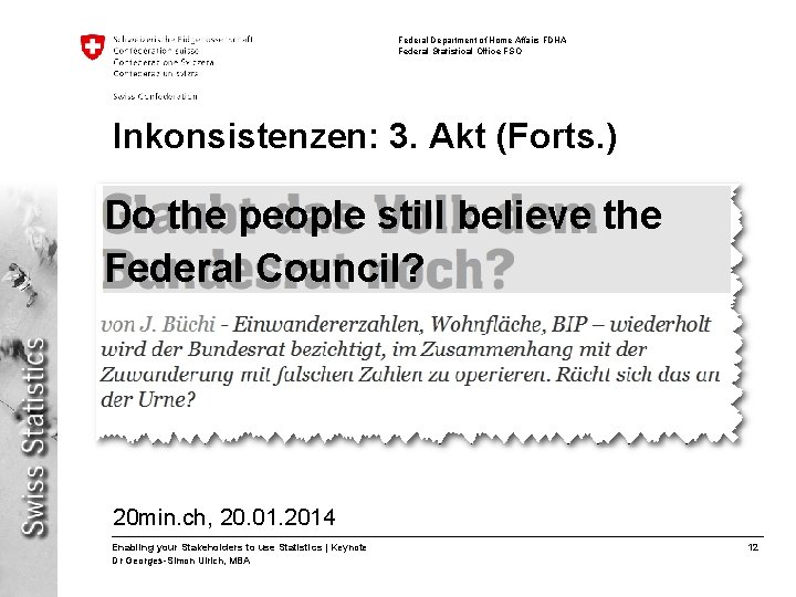 Federal Department of Home Affairs FDHA Federal Statistical Office FSO Inkonsistenzen: 3. Akt (Forts.