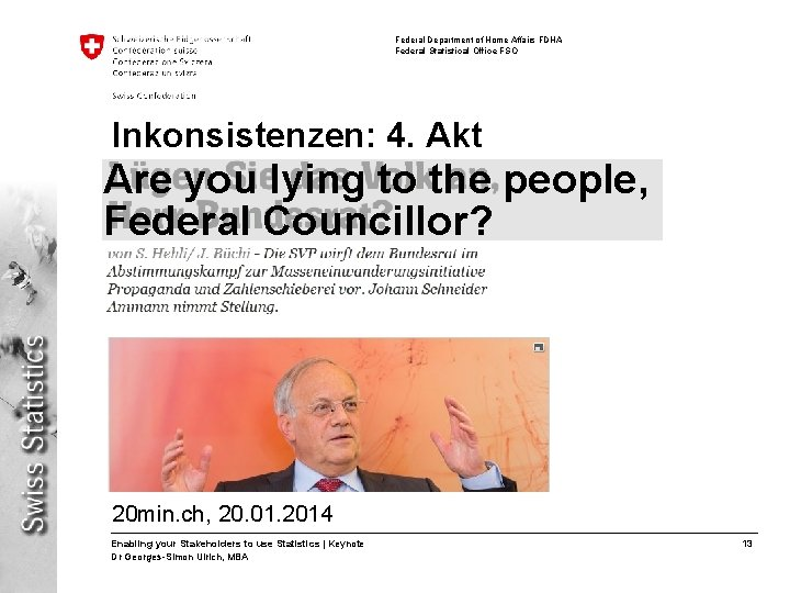 Federal Department of Home Affairs FDHA Federal Statistical Office FSO Inkonsistenzen: 4. Akt Are