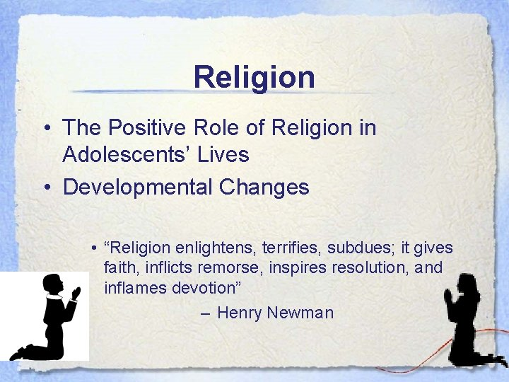 Religion • The Positive Role of Religion in Adolescents' Lives • Developmental Changes •