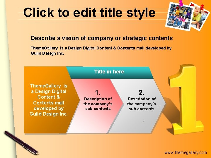 Click to edit title style Describe a vision of company or strategic contents Theme.