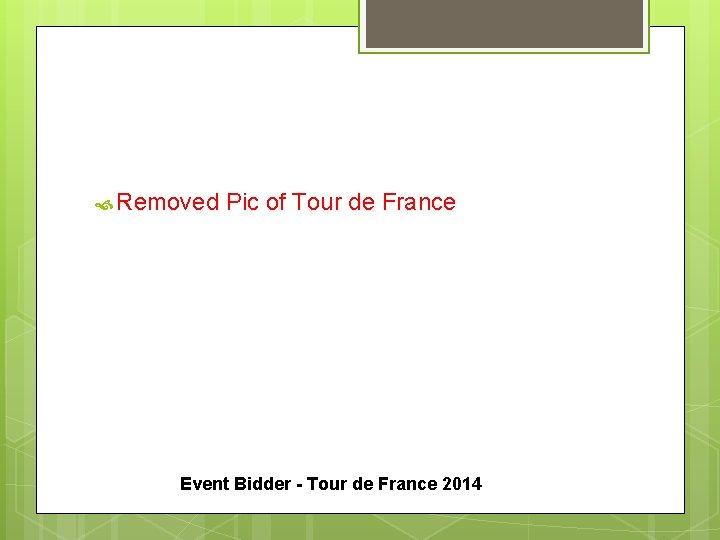 Removed Pic of Tour de France Event Bidder - Tour de France 2014