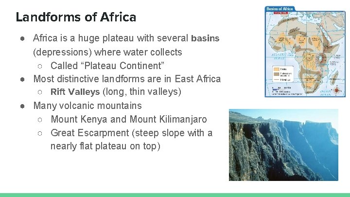 Landforms of Africa ● Africa is a huge plateau with several basins (depressions) where