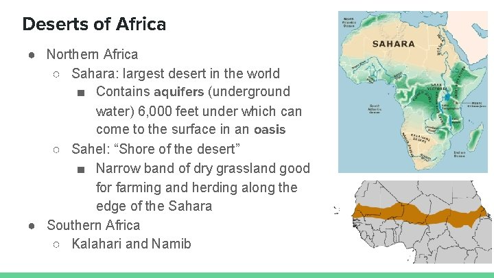 Deserts of Africa ● Northern Africa ○ Sahara: largest desert in the world ■