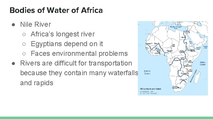 Bodies of Water of Africa ● Nile River ○ Africa's longest river ○ Egyptians
