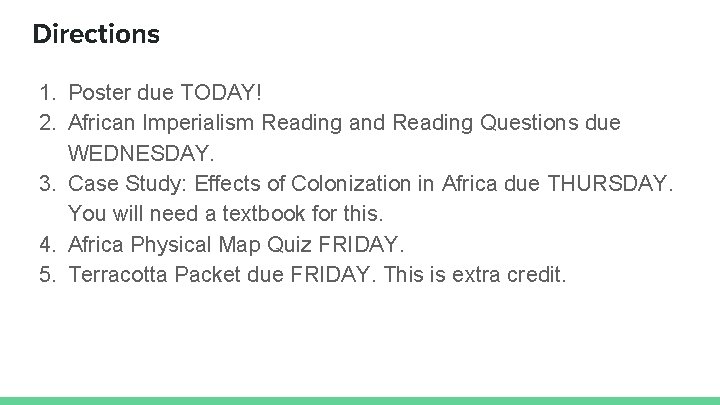 Directions 1. Poster due TODAY! 2. African Imperialism Reading and Reading Questions due WEDNESDAY.