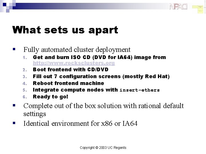 What sets us apart § Fully automated cluster deployment 1. 2. 3. 4. 5.