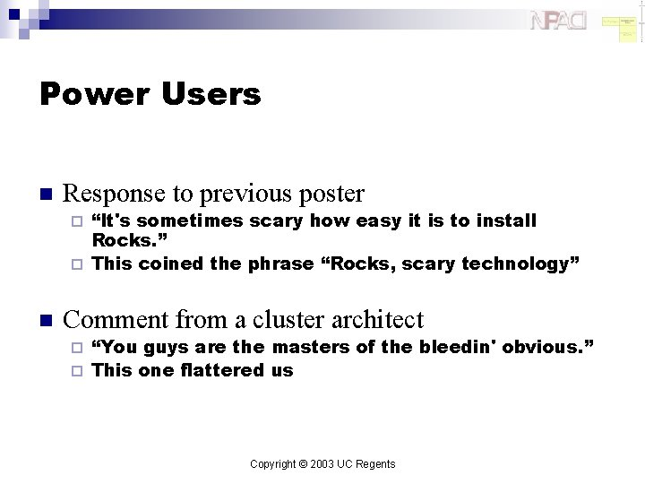 """Power Users n Response to previous poster """"It's sometimes scary how easy it is"""