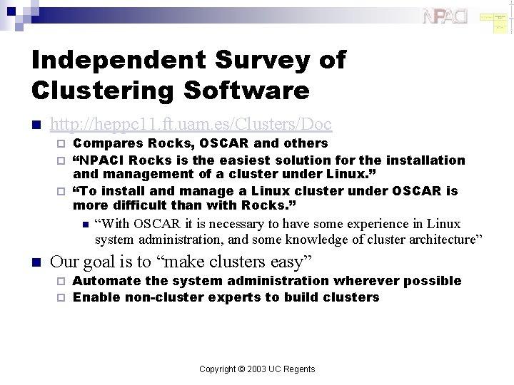 Independent Survey of Clustering Software n http: //heppc 11. ft. uam. es/Clusters/Doc Compares Rocks,