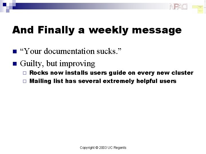 """And Finally a weekly message n n """"Your documentation sucks. """" Guilty, but improving"""
