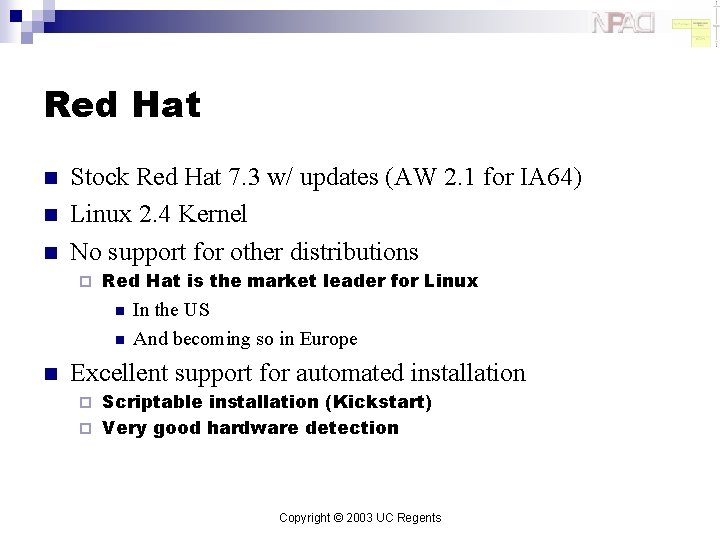 Red Hat n n n Stock Red Hat 7. 3 w/ updates (AW 2.
