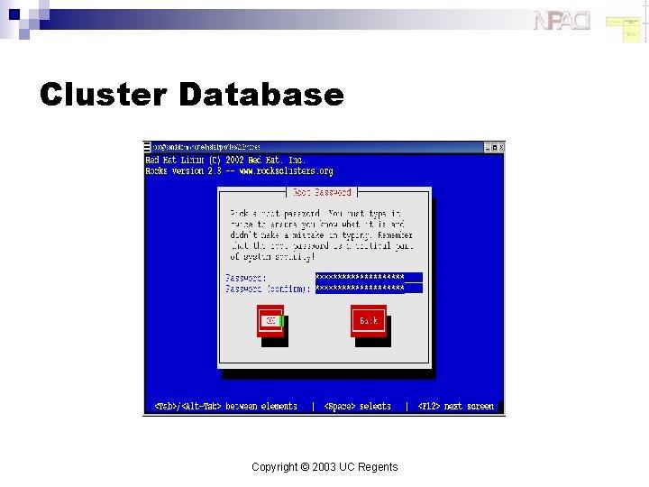 Cluster Database Copyright © 2003 UC Regents