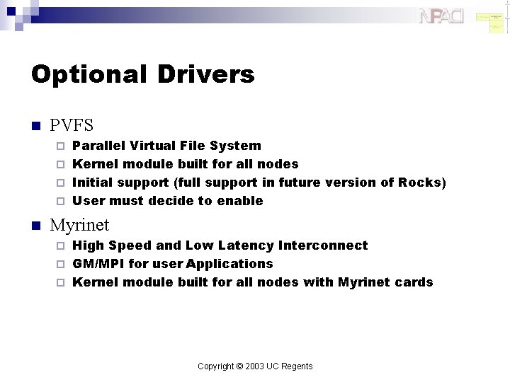 Optional Drivers n PVFS Parallel Virtual File System ¨ Kernel module built for all