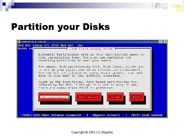 Partition your Disks Copyright © 2003 UC Regents