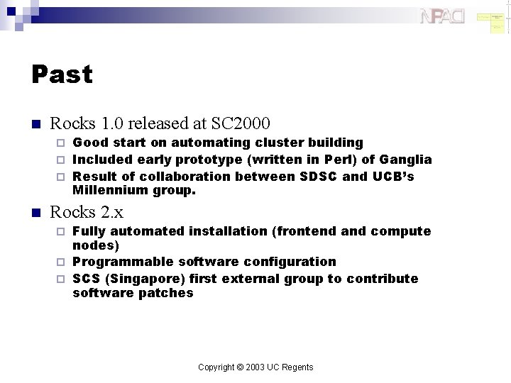 Past n Rocks 1. 0 released at SC 2000 Good start on automating cluster