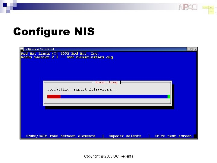 Configure NIS Copyright © 2003 UC Regents