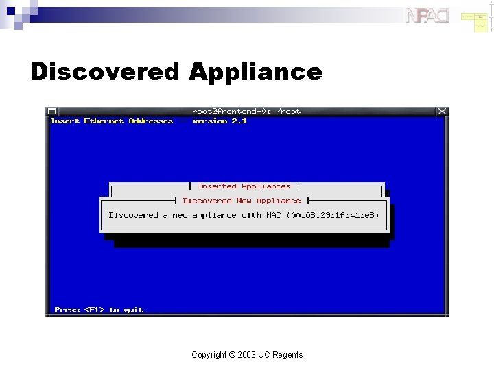 Discovered Appliance Copyright © 2003 UC Regents