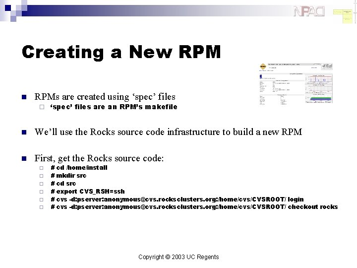 Creating a New RPM n RPMs are created using 'spec' files ¨ 'spec' files
