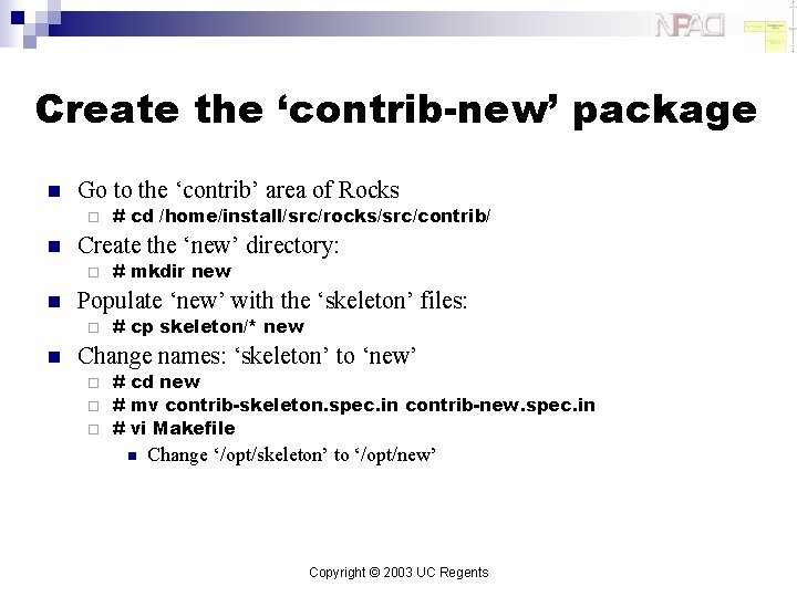 Create the 'contrib-new' package n Go to the 'contrib' area of Rocks ¨ n